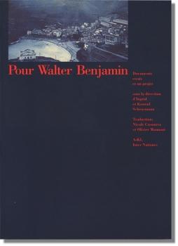 Pour Walter Benjamin