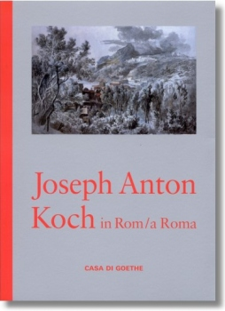 Joseph Anton Koch in Rom / a Roma