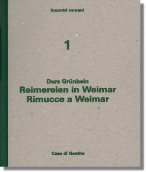 Durs Grünbein : Reimereien in Weimar / Rimucce a Weimar