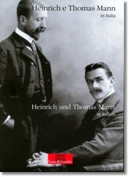 Heinrich e Thomas Mann in Italia - Heinrich und Thomas Mann in Italien