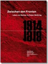 Zwischen den Fronten. Leben und Sterben im Ersten Weltkrieg