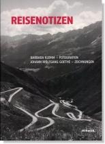 Reisenotizen: Barbara Klemm - Fotografien / Johann Wolfgang Goethe - Zeichnungen
