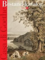 Casa di Goethe : Bestandskatalog (2 Bände im Pappschuber)