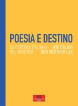 Poesia e destino. Wie Italien den Werther las / La fortuna italiana del Werther