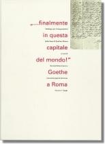 ... finalmente in questa capitale del mondo! Goethe a Roma