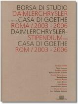 DaimlerChrysler Stipendium der Casa di Goethe 2003-2006